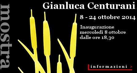 GIANLUCA CENTURANI mostra a Spazio Tadini
