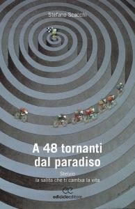 Stefano Scacchi, a 48 tornanti dal paradiso